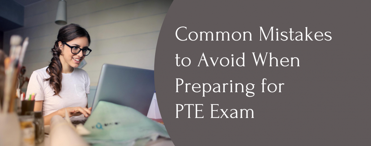 Common Mistakes to Avoid When Preparing for PTE Exam