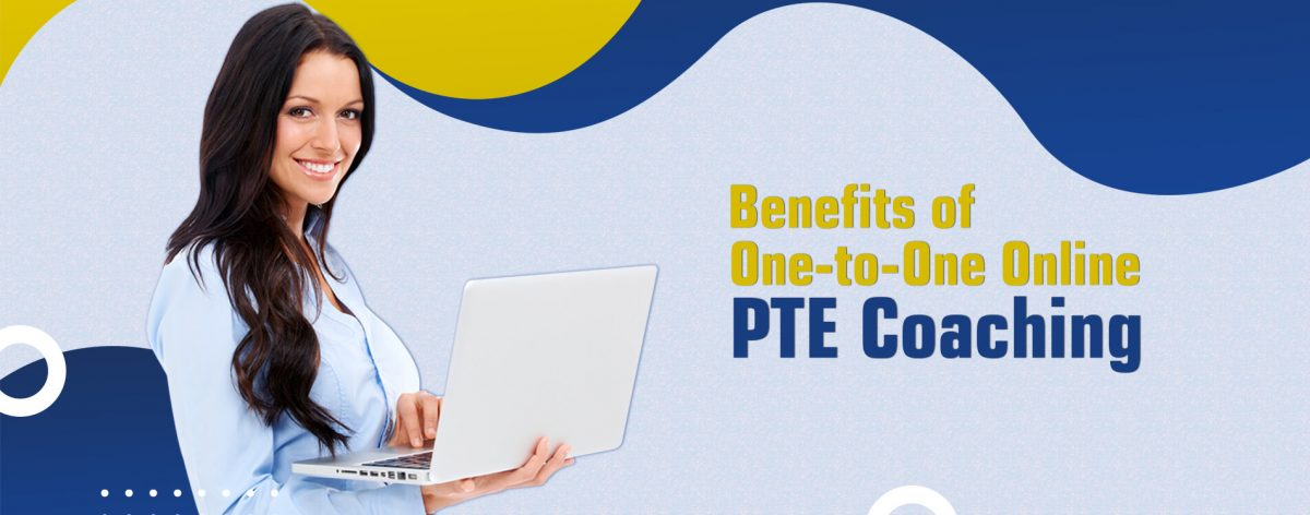 Benefits of One-to-One Online PTE Coaching