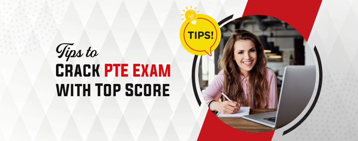 Tips to Crack PTE Exam with Top Score